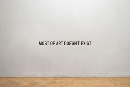 MOST OF ART DOESN'T EXIST