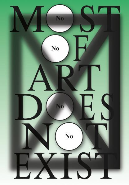 Most of Art Does Not Exist