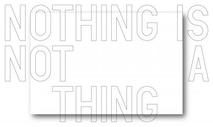 NOTHING IS NOT A THING