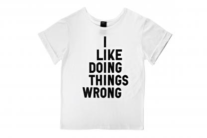 I LIKE DOING THINGS WRONG T-shirt