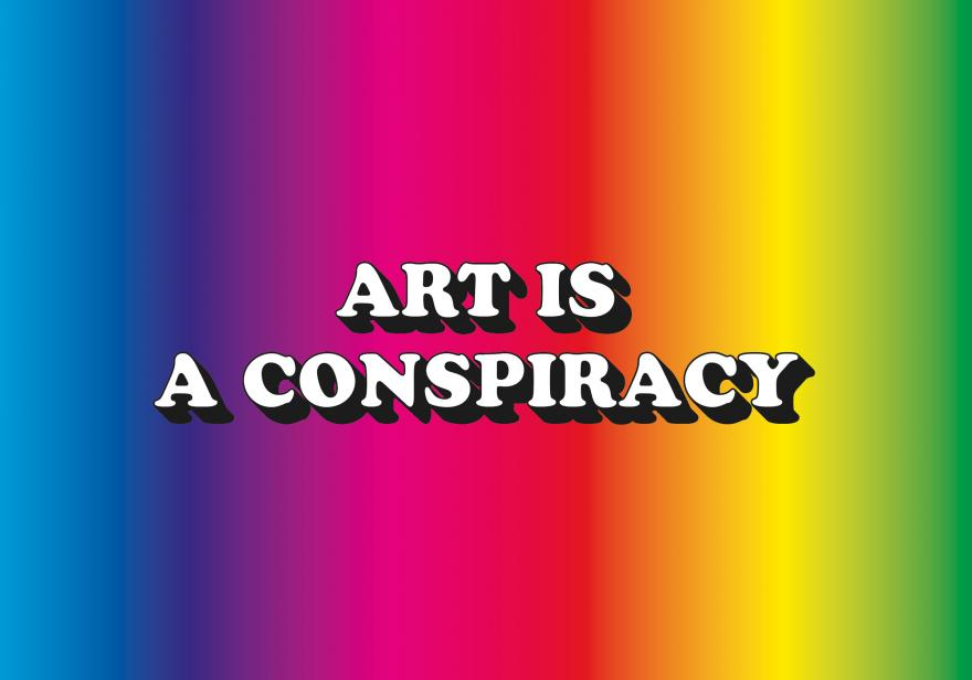 ART IS A CONSPIRACY