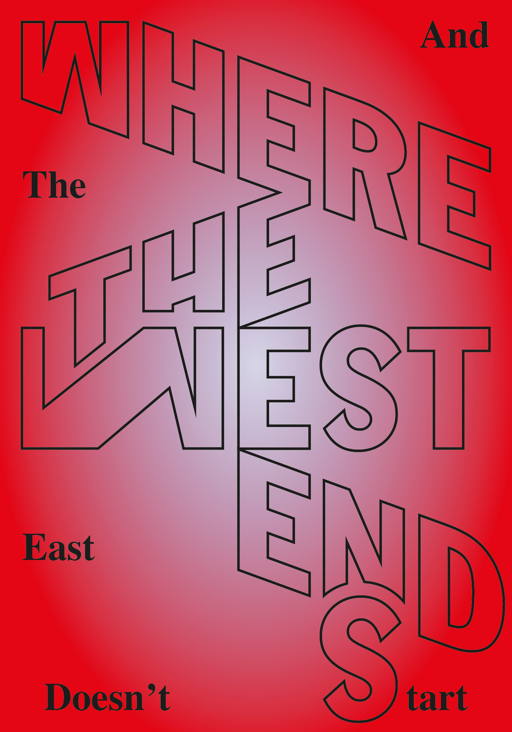 Where the West ends and the East doesn't start. Poster, 100 × 70 cm.